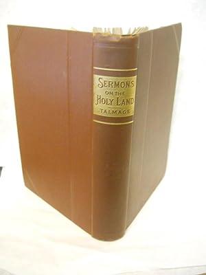 Twenty-five Sermons on the Holy Land: Talmage, Rev. T. De Witt