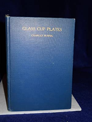 Glass Cup Plates: a guide to collectors: Burns, Charles