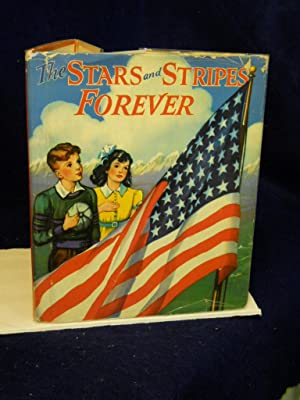 """The Stars and Stripes Forever: stories and poems of """"Old Glory"""""""