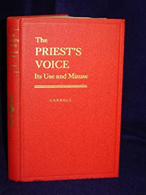 The Priest's Voice: its use and misuse: Carroll, Rev. Charles B.