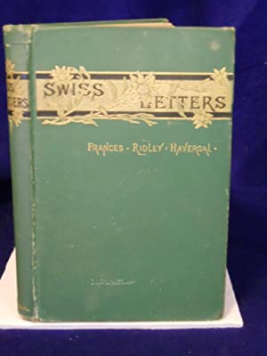 Swiss Letters and Alpine Poems: Havergal, Frances Ridley