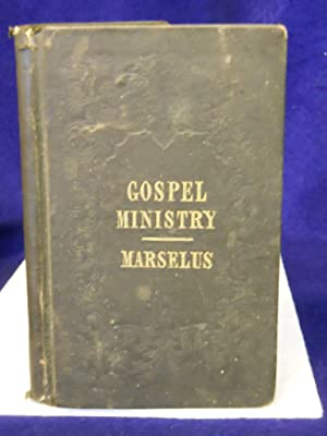 The Gospel Ministry and Its Results: a sermon delivered in the Reformed Dutch church.: Marselus, N....