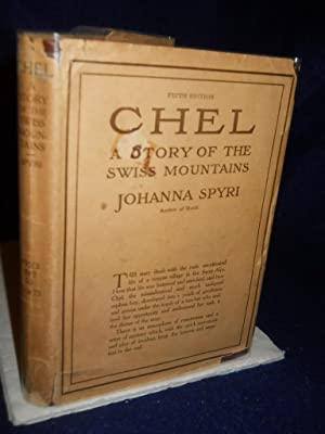 Chel, a Story of the Swiss Mountains (from the German): Spyri, Johanna
