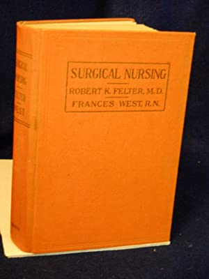 Surgical Nursing: Felter, Robert K. and Frances West, with associates