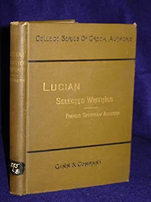 Lucian, Selected Writings. Edited by Francis Greenleaf Allinson: Lucian