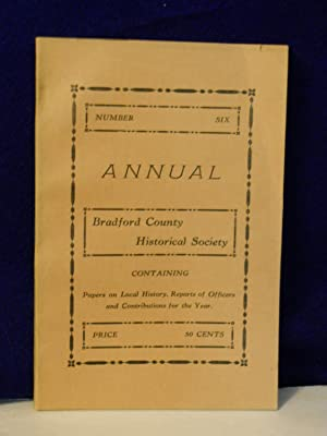 Annual, Number Six: Bradford County Historical Society