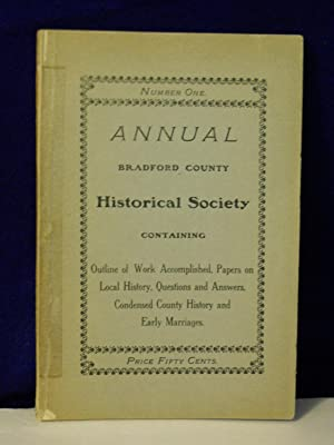 Annual, Number One: Bradford County Historical Society