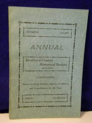 Annual, Number Eight, 1913-1914: Bradford County Historical Society