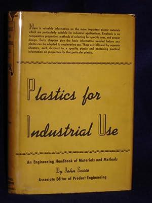 Plastics for Industrial Use: an engineering handbook: Sasso, John