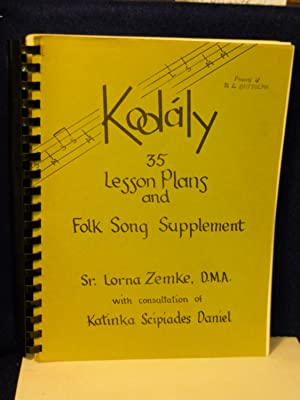 Kodaly, 35 Lesson Plans and Folk Song Supplement. SIGNED by author: Zemke, Sr. Lorna