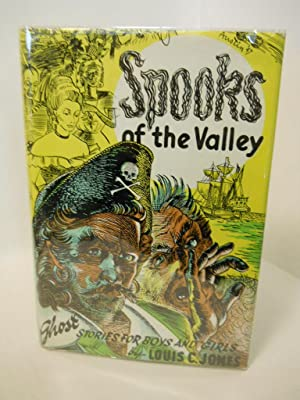 Spooks of the Valley: ghost stories for boys and girls.: Jones, Louis C.