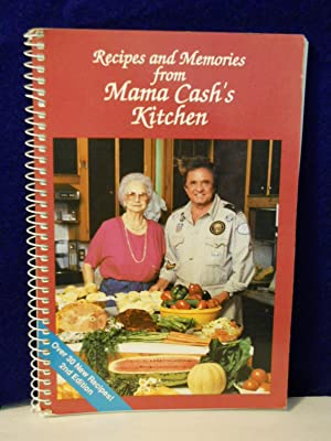 Recipes and Memories from Mama Cash's Kitchen. 2nd edition: Cash, Mrs. Ray [Carrie].
