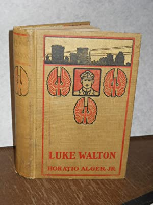 Luke Walton or The Chicago Newsboy: Alger, Horatio, Jr.