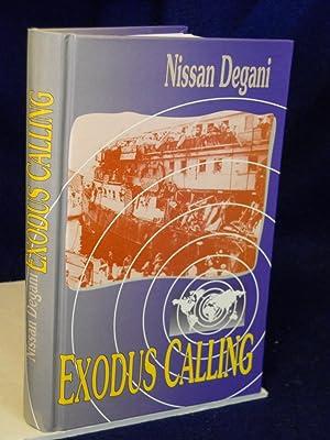 Exodus Calling. Revised Edition. SIGNED by author: Degani, Nissan.