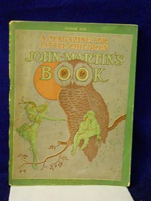 John-Martin's Book: a Magazine for Little Children. Volume I, Number 4. March 1913: John ...