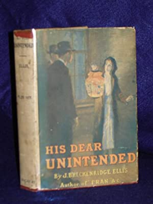 His Dear Unintended: Ellis, J. Breckenridge