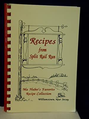 Recipes from Split Rail Run. SIGNED by author: Huber, Janet C., compiler