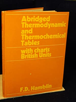 Abridged Thermodynamic and Thermochemical Tables with charts. British Units: Hamblin, F.D.