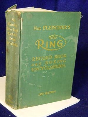 Nat Fleischer's The Ring Record Book and Boxing Enclyclopedia. 1953 Edition: Fleischer, Nat