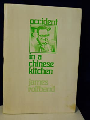Occident in a Chinese Kitchen. SIGNED by author: Rollband, James.