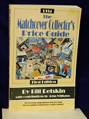 The Matchcover Collector's Price Guide: 1st Edition: Retskin, Bill with