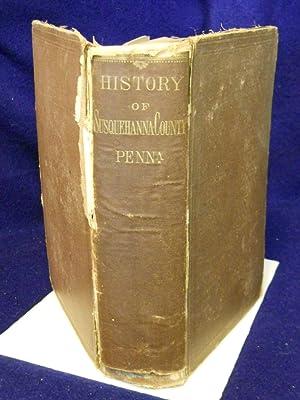 History of Susquehanna County, Pennsylvania. From a: Blackman, Emily C.