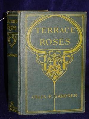 Terrace Roses (a romance): Gardner, Celia E.