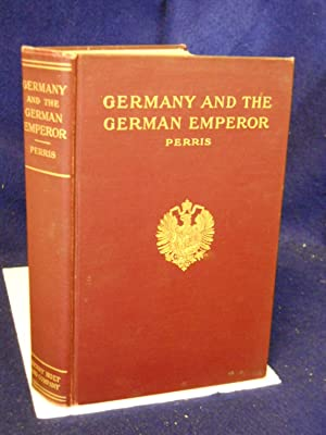 Germany and the German Emperor: Perris, Herbert