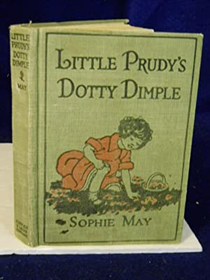 Little Prudy's Dotty Dimple. Little Prudy Series: May, Sophie