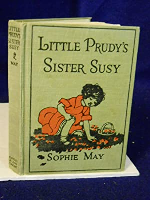 Little Prudy's Sister Susy. Little Prudy Series.: May, Sophie