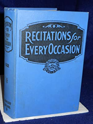 Recitations for Every Occasion: the best new: Case, Carleton B.,