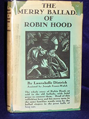 The Merry Ballads of Robin Hood: the whole story of that Robin Hoodknown as Earl of Huntington.: ...