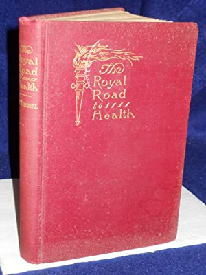 The Royal Road to Health or The: Tyrrell, Chas. A.
