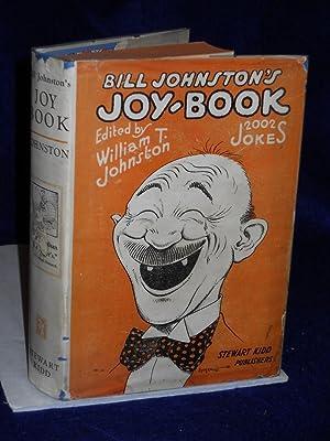 Bill Johnston's Joy Book: Johnston, William T., editor