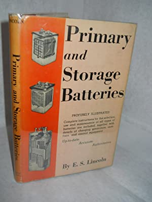 Primary and Storage Batteries: Lincoln, E.S.