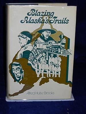 Blazing Alaska's Trails: Brooks, Alfred Hulse