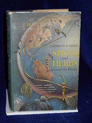 Spices and Herbs Around the World. SIGNED by author and illustrator: Hayes, Elizabeth S.