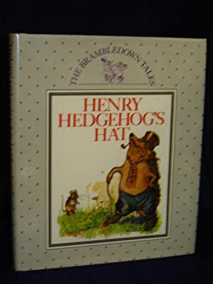 Henry Hedgehog's Hat (the Brambledown Tales): Brambledown Tales