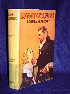 Eight Cousins, or The Aunt-Hill: Alcott, Louisa M.