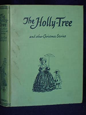 The Holly-Tree and Other Christmas Stories: Dickens, Charles