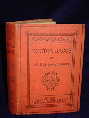 Doctor Jacob [Handy-Volume series]: Edwards, M. Betham