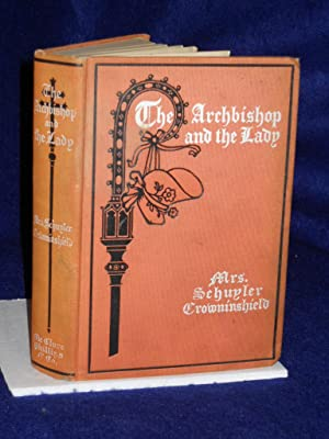 The Archbishop and the Lady: Crowinshield, Mrs. Schuyler