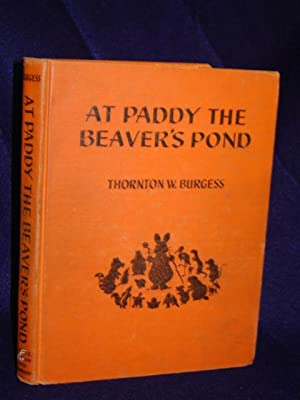 At Paddy the Beaver's Pond, a Book of Nature Stories: Burgess, Thornton W.
