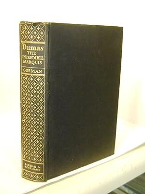 The Incredible Marquis: Alexandre Dumas: Gorman, Herbert