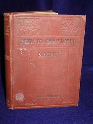 How to Keep Well: a text-book of: Blaisdell, Albert F.