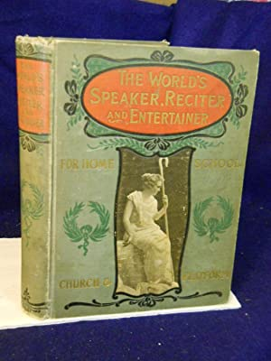 The World's Speaker, Reciter and Entertainer for Home, School, Church and Platform: Hoyle, ...