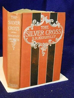The Silver Cross: Keightley, S.R.