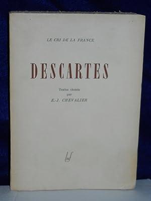Descartes. IN FRENCH: Chevalier, E.-J., compiler/ Descartes