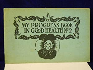 My Progress Book in Good Health No. 2: Profitable seat work to train health habits: Caldwell, Pansy...