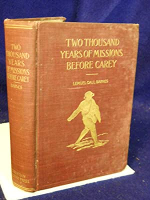 Two Thousand Years of Missions Before Carey, based upon and embodying many of the earliest extant ...